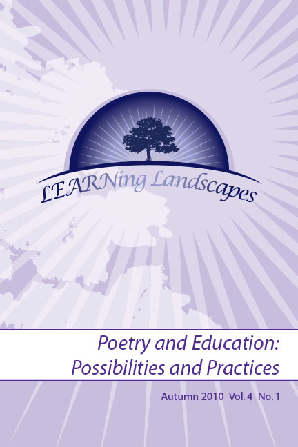 Vol 4 No 1 (2010): Poetry and Education: Possibilities and Practices